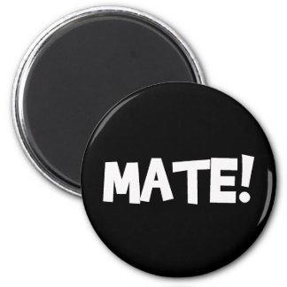 MATE! FRIDGE MAGNET
