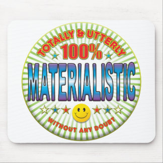 Materialistic Totally Mousepads