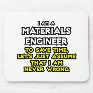Materials Engineer .. Never Wrong Mouse Pad
