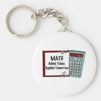 Math : Added Today, Applied Tomorrow Basic Round Button Key Ring