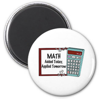 Math : Added Today, Applied Tomorrow Magnet