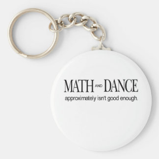 Math and Dance _ approximately isn't good enough Basic Round Button Key Ring