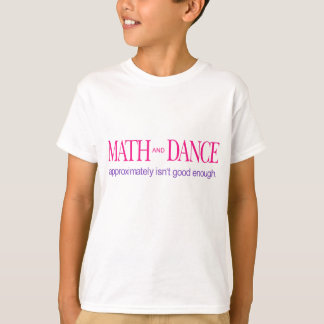 Math and Dance _ color text T Shirts