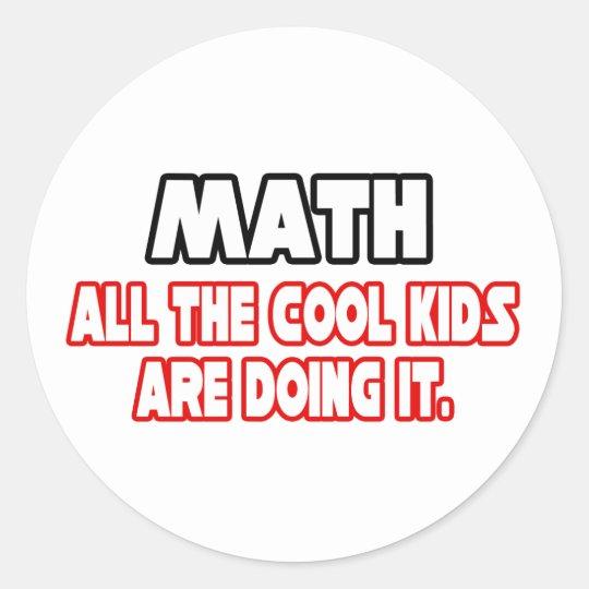 Math...Cool Kids Round Sticker