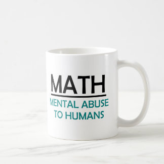 Math - Funny Quote Coffee Mug