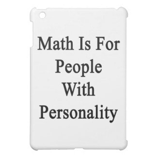 Math Is For People With Personality Cover For The iPad Mini