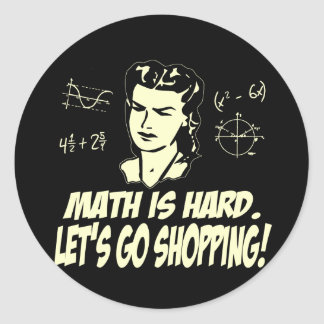 Math is hard classic round sticker