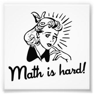 Math is Hard Photographic Print