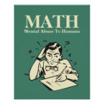 MATH is Mental Abuse To Humans - Funny Humour Poster