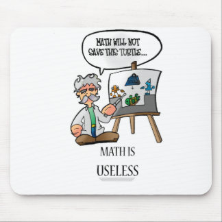 MATH IS USELESS MOUSE PAD