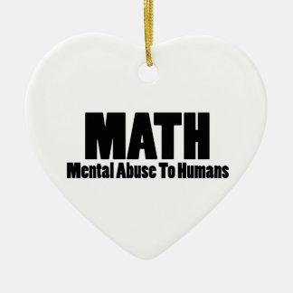 Math. Mental abuse to humans Christmas Ornament