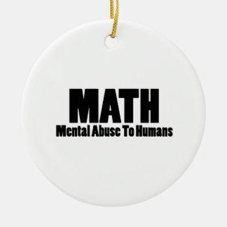 Math. Mental abuse to humans Christmas Tree Ornaments