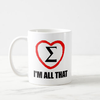 Math Mug for Teachers - Sigma - I'm All That