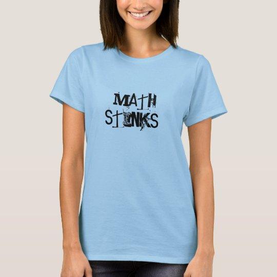MATH STINKS T-Shirt