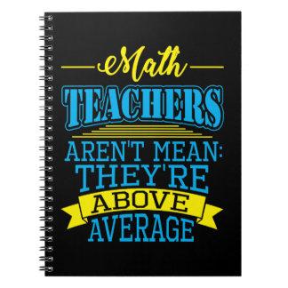 Math Teacher Are Above Average Notebooks