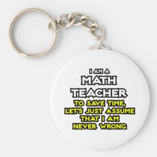 Math Teacher Assume I Am Never Wrong Key Chain