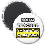 Math Teacher .. I'm Kind of a Big Deal
