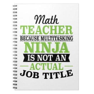 Math Teacher Multitasking Ninja not a job title Notebook