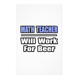 Math Teacher...Will Work For Beer Stationery