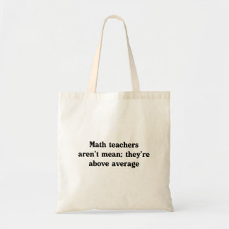 Math Teachers Are Above Average Tote Bag