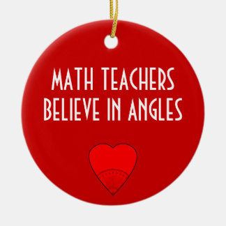 Math Teachers Believe In Angles Christmas Ornament