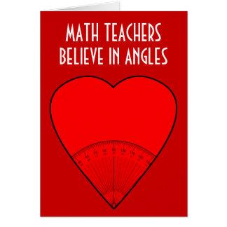 Math Teachers Believe In Angles Greeting Card