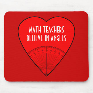 Math Teachers Believe In Angles Mouse Mat