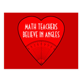 Math Teachers Believe In Angles Postcard