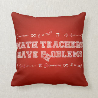 Math Teachers Have Problems Cushion