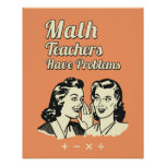 Math Teachers Have Problems - Funny Retro Humour Poster