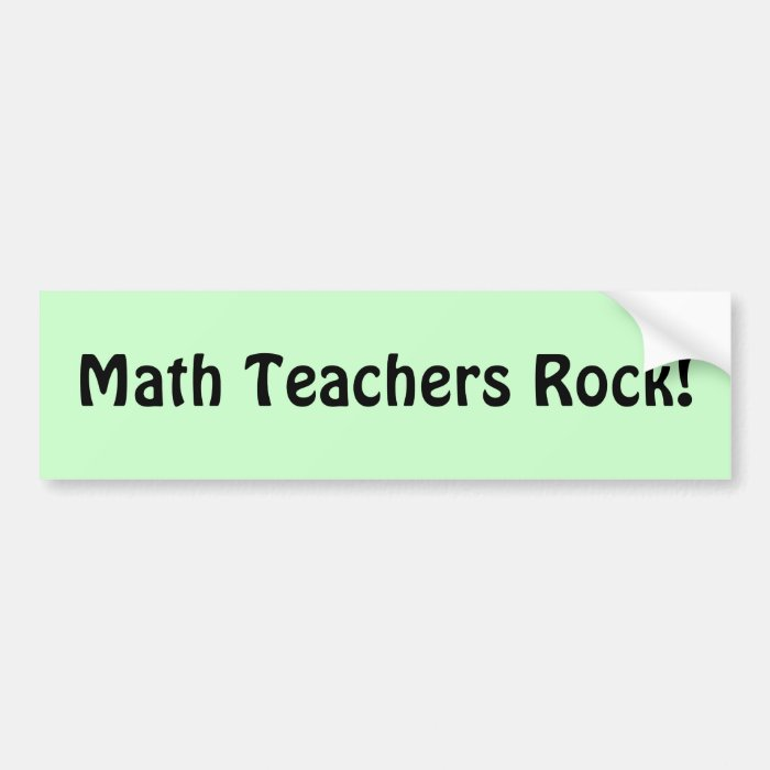 Math Teachers Rock! Bumper Sticker