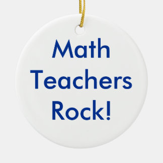 Math Teachers Rock! Round Ceramic Decoration