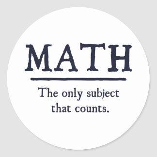 Math The Only Subject That Counts Classic Round Sticker