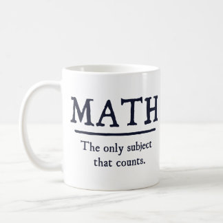 Math The Only Subject That Counts Coffee Mug