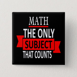 Math. The only subject that counts. Math Pun Joke 15 Cm Square Badge