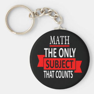 Math. The only subject that counts. Math Pun Joke Key Ring