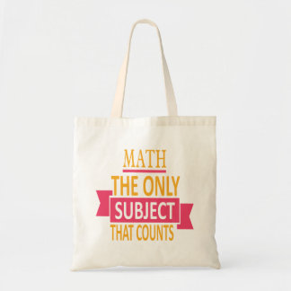 Math. The only subject that counts. Math Pun Joke Tote Bag