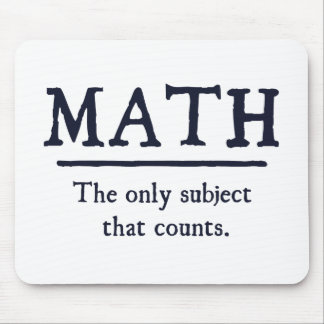 Math The Only Subject That Counts Mouse Mat