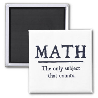 Math The Only Subject That Counts Square Magnet