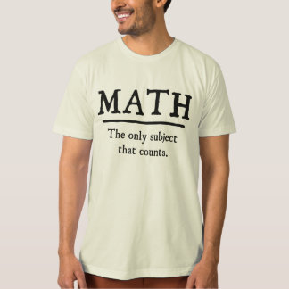 Math The Only Subject That Counts T-Shirt