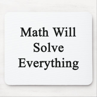 Math Will Solve Everything Mousepad