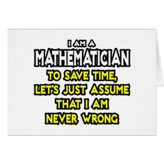 Mathematician Assume I Am Never Wrong Cards