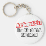 Mathematician...Big Deal Basic Round Button Key Ring