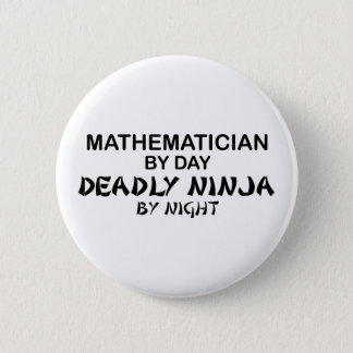 Mathematician Deadly Ninja by Night 6 Cm Round Badge