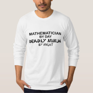 Mathematician Deadly Ninja by Night T-Shirt