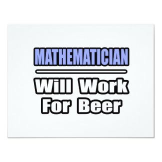 Mathematician...Will Work For Beer 11 Cm X 14 Cm Invitation Card