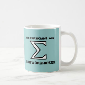 Mathematicians are Sum Worshipers Coffee Mugs
