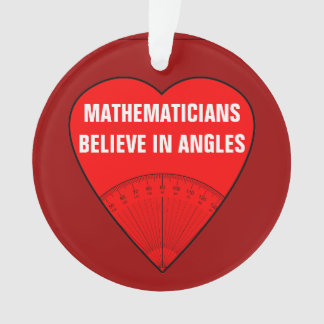 Mathematicians Believe In Angles
