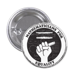 Mathematicians for Equality button