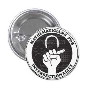 Mathematicians for Intersectionality button